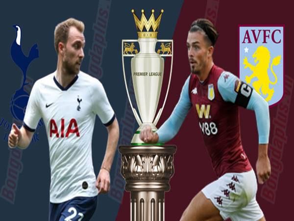 Soi kèo Tottenham vs Aston Villa, 23h30 ngày 10/8
