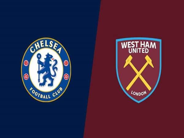 Nhận định Chelsea vs West Ham, 03h00 ngày 22/12