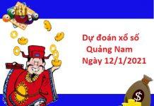 Dự đoán xổ số Quảng Nam 12/1/2021