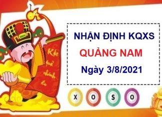 Nhận định KQXSQNM ngày 3/8/2021
