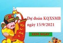 dự đoán KQXSMB ngày 15/9/2021